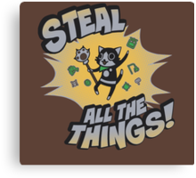 Steal All the Things Canvas Print