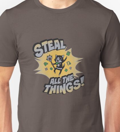 Steal All the Things Unisex T-Shirt