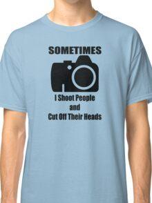 Sometimes Classic T-Shirt