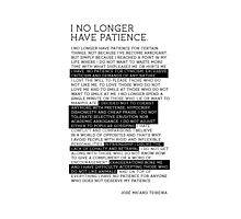 I No Longer Have Patience Photographic Print