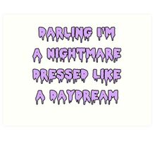 Nightmare Dressed Like a Daydream Art Print