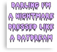 Nightmare Dressed Like a Daydream Canvas Print