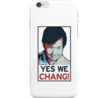 Yes We Chang! iPhone Case/Skin