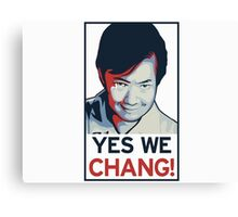 Yes We Chang! Canvas Print