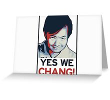 Yes We Chang! Greeting Card