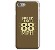 Speed Limit: 88 MPH iPhone Case/Skin