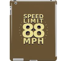Speed Limit: 88 MPH iPad Case/Skin