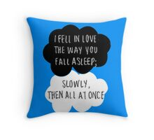 I Fell in Love the Way You Fall Asleep Throw Pillow