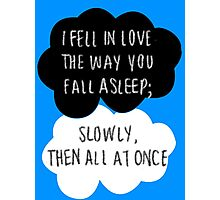 I Fell in Love the Way You Fall Asleep Photographic Print