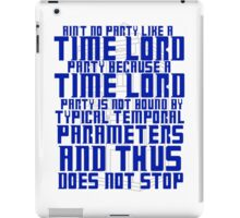 Aint No Party Like a Time Lord Party iPad Case/Skin