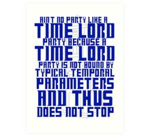 Aint No Party Like a Time Lord Party Art Print