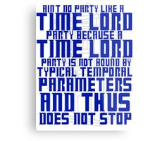 Aint No Party Like a Time Lord Party Metal Print