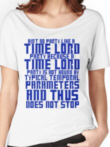 Aint No Party Like a Time Lord Party Women's Relaxed Fit T-Shirt