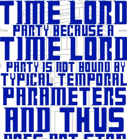 Aint No Party Like a Time Lord Party Sticker
