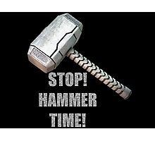 Stop, Hammer Time! Photographic Print