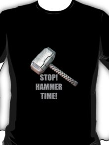 Stop, Hammer Time! T-Shirt