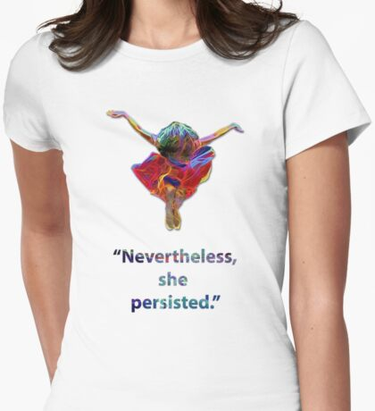 """Nevertheless she persisted"" Womens Fitted T-Shirt"