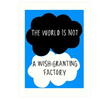 The World is Not a Wish-Granting Factory Art Print
