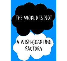 The World is Not a Wish-Granting Factory Photographic Print