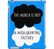 The World is Not a Wish-Granting Factory iPad Case/Skin