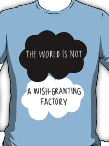 The World is Not a Wish-Granting Factory T-Shirt