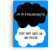 I'm on a Roller Coaster That Only Goes Up, My Friend Canvas Print