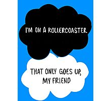 I'm on a Roller Coaster That Only Goes Up, My Friend Photographic Print