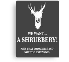 Bring Us A Shrubbery Canvas Print