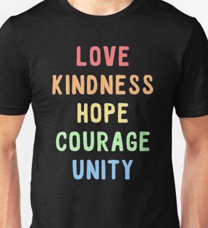 Rainbow - love kindness hope courage unity Unisex T-Shirt