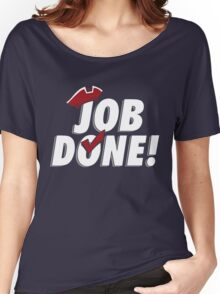Job Done Women's Relaxed Fit T-Shirt