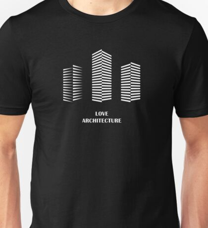 i love architecture Unisex T-Shirt