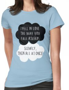 I Fell in Love the Way You Fall Asleep Womens Fitted T-Shirt