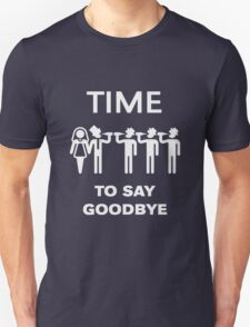 Time To Say Goodbye (Team Groom / Stag Party) White T-Shirt
