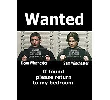 Winchesters Wanted... With white lettering  Photographic Print