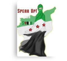 SPEAK UP for SYRIA! Canvas Print