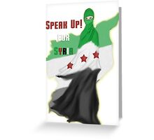 SPEAK UP for SYRIA! Greeting Card