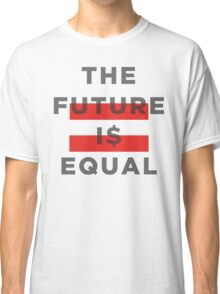 Official THE FUTURE I$ EQUAL Apparel by Hope Solo Classic T-Shirt