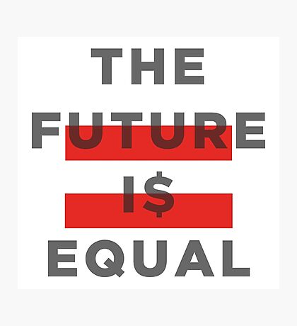 Official THE FUTURE I$ EQUAL Apparel by Hope Solo Photographic Print