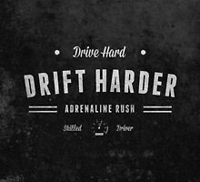 Drive Hard Drift Harder by Citizenfour