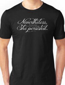 She Persisted.   (light lettering) Unisex T-Shirt