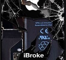 iBroke, Phone case.  by profGraphics