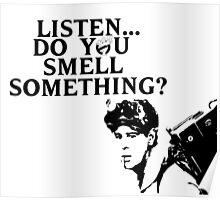 """Listen...Do You Smell Something?"" Poster"