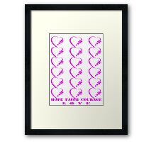 Hope, Faith, Courage, Love-Clothing & Stickers+Pillows & Totes+Cases+Laptop Skins+Mugs+Cards  Framed Print