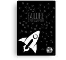 Failure is not an option Canvas Print