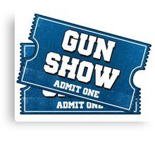 Gun Show Tickets Canvas Print