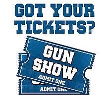 Got Your Tickets To The Gun Show? Photographic Print