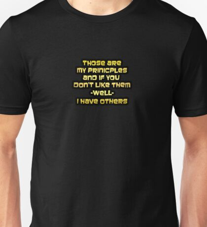 "Gold lettering with the message ""Those Are My Principles"". Unisex T-Shirt"