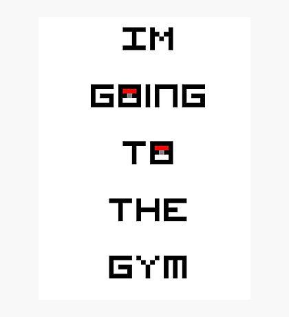 I'm Going to the Gym (Pokemon) Photographic Print
