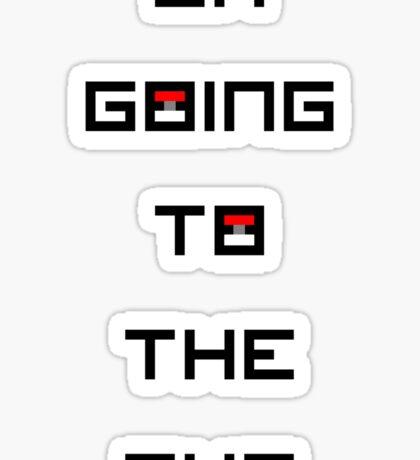 I'm Going to the Gym (Pokemon) Sticker