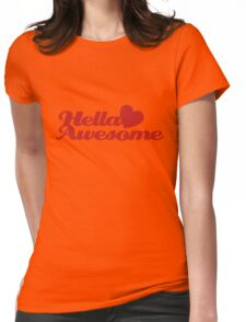 Hella AWESOME  Womens Fitted T-Shirt